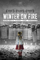 Winter on Fire: Ukraine\'s Fight for Freedom